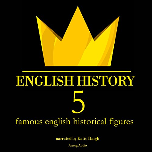 5 Famous English Historical Figures cover art