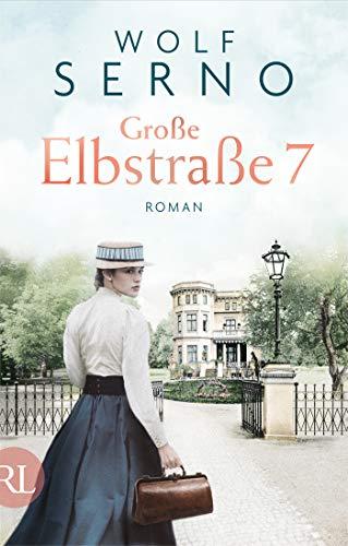 Große Elbstraße 7: Das Schicksal einer Familie (Geschichte einer Hamburger Arztfamilie 1)
