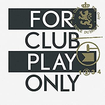 For Club Play Only Pt. 2