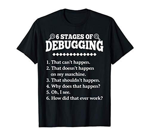 6 etapas de la depuración de la programación divertida Camiseta