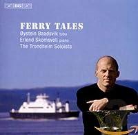 フェリー・テールズ (Ferry Tales / Oystein Baadsvik , Erlend Skomsvoll)