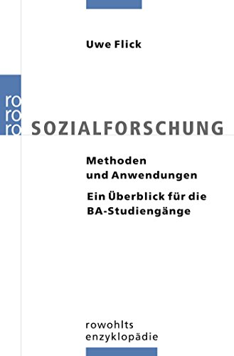 Sozialforschung: Methoden und Anwendungen: Ein Überblick für die BA-Studiengänge