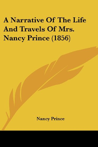 A Narrative of the Life and Travels of Mrs. Nancy Prince (1856)