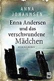 Enna Andersen und das verschwundene Mädchen (Enna Andersen, 1) - Anna Johannsen