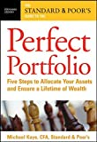 The Standard & Poor's Guide to the Perfect Portfolio: 5 Steps to Allocate Your Assets and Ensure a Lifetime of Wealth (English Edition)