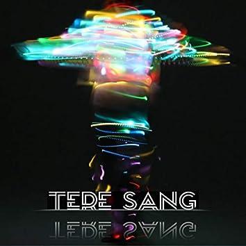 Tere Sang