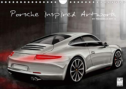 Porsche inspired Artwork by Reinhold Art´s (Wandkalender 2021 DIN A4 quer)