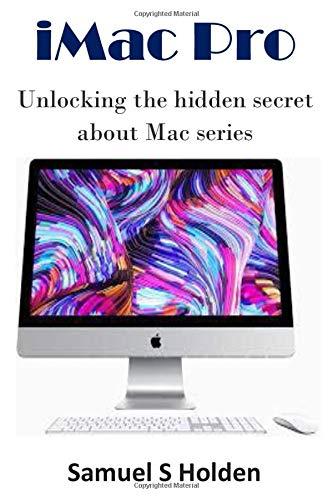 iMac Pro: Unlocking the hidden secret about Mac series