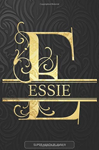 Essie: Essie Name Planner, Calendar, Notebook ,Journal, Golden Letter Design With The Name Essie