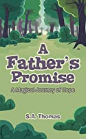 A Father's Promise: A Magical Journey of Hope
