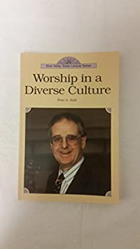Paperback Worship in a Diverse Culture (Blue Valley Stake Lecture) Book