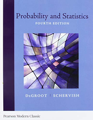 Compare Textbook Prices for Probability and Statistics Classic Version Pearson Modern Classics for Advanced Statistics Series 4 Edition ISBN 9780134995472 by DeGroot, Morris,Schervish, Mark
