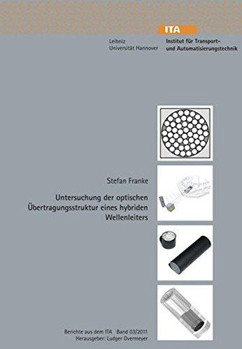 Untersuchung der optischen Übertragungsstruktur eines hybriden Wellenleiters (Berichte aus dem ITA)