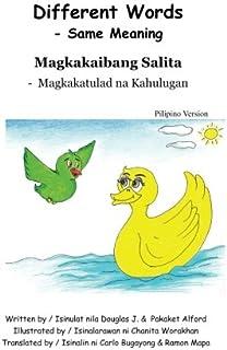 Magkakaibang Salita  Different Words Pilipino Version: -  Magkakatulad na Kahulugan  - Same Meaning