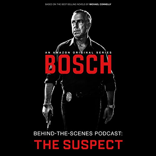 Bosch Behind-the-Scenes Podcast: The Suspect cover art