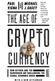 The Age of Cryptocurrency: How Bitcoin and the Blockchain Are Challenging the Global Economic Order - Paul Vigna