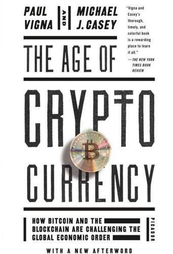 The Age of Cryptocurrency: How Bitcoin and the Blockchain Are Challenging the Global Economic Order (PICADOR USA)