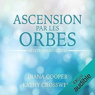 Ascension par les orbes : Méditations guidées Titelbild