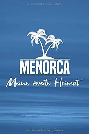 Menorca - Meine zweite Heimat: Reisetagebuch ca DIN A5 weiß liniert über 100 Seiten I Insel I Balearen I Urlaubstagebuch I Tagebuch
