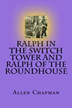 Ralph In The Switch Tower And Ralph Of The Roundhouse