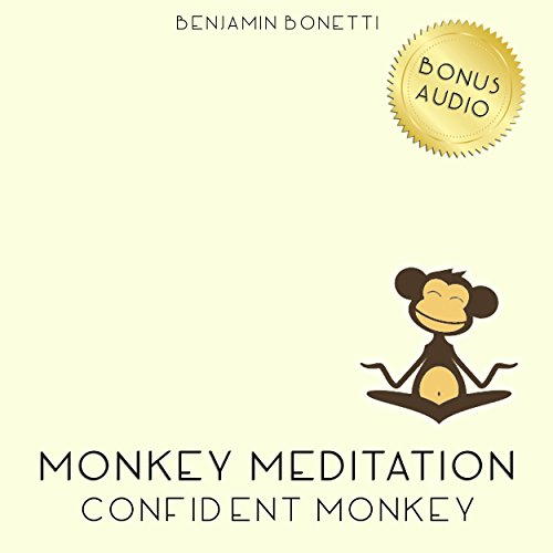 Confident Monkey Meditation – Meditation For Added Confidence audiobook cover art