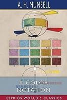 A Color Notation (Esprios Classics)