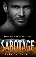 Sabotage: A Good Men Doing Bad Things Novel (Vigilante Justice)