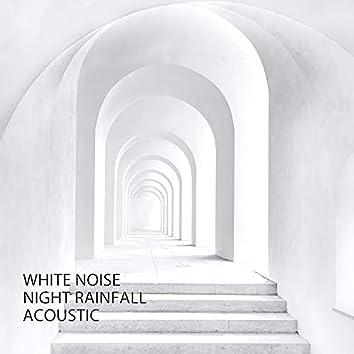 White Noise: Night Rainfall Acoustic