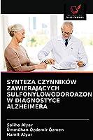 Synteza Czynników ZawierajĄcych Sulfonylowodoroazon W Diagnostyce Alzheimera