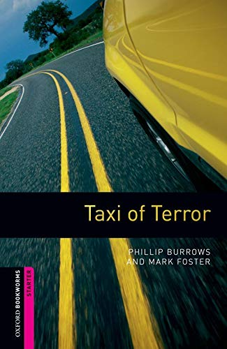 Taxi Of Terror: Oxford Bookworms Library (Oxford Bookworms Library Starter Level)の詳細を見る