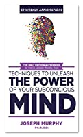 52 Weekly Affirmations: Practical Techniques to Unleash the Power of Your Subconscious Mind Front Cover