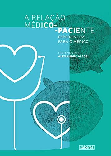 A relação médico-paciente: Experiências para o médico