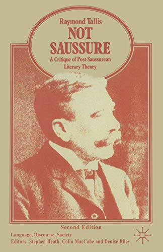 Not Saussure: A Critique of Post-Saussurean Literary Theory