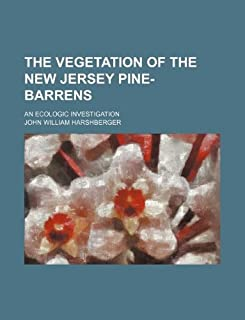 The Vegetation of the New Jersey Pine-Barrens; An Ecologic Investigation