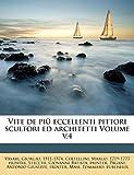Vite de più eccellenti pittori scultori ed architetti Volume v.4 (Italian Edition)
