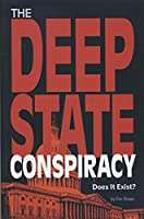 The Deep State Conspiracy: Does It Exist? (Informed!)