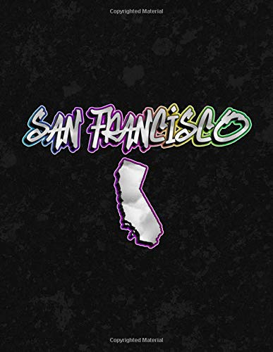 San Francisco: 150 Page 8.5 x 11' Lined Notebook Graffiti Print City Name & California State Map Journal Book