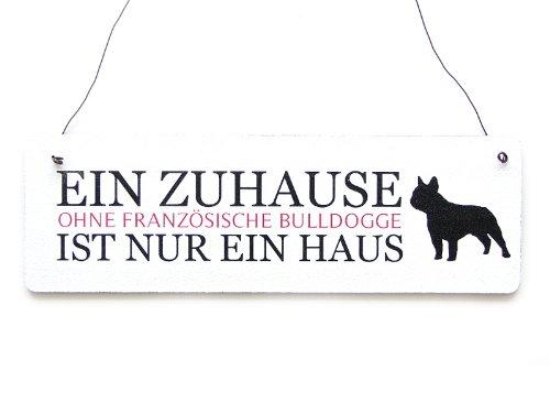 Interluxe Shabby Vintage Schild Türschild EIN ZUHAUSE OHNE FRANZÖSISCHE Bulldogge Hund