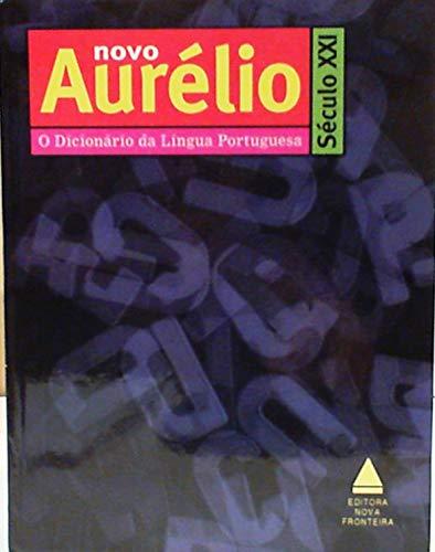 Novo Aurelio Seculo Xxi - O Dicionario Da Lingua Portuguesa