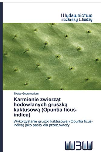Karmienie zwierząt hodowlanych gruszką kaktusową (Opuntia ficus-indica)