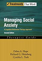 Managing Social Anxiety: A Cognitive-Behavioral Therapy Approach: Therapist Guide (Treatments That Work)