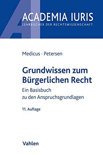 Grundwissen zum Bürgerlichen Recht: Ein Basisbuch zu den Anspruchsgrundlagen