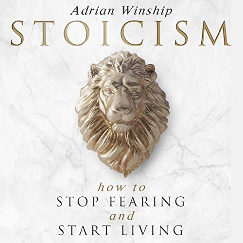 『Stoicism: How to Stop Fearing and Start Living』のカバーアート