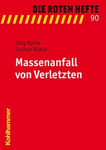 Massenanfall von Verletzten (Die Roten Hefte, Band 90)