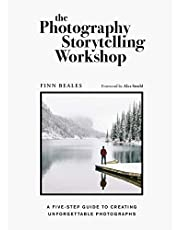 The Photography Storytelling Workshop: A four-step guide to creating unforgettable photographs