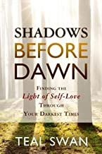 Finding the Light of Self-Love Through Your Darkest Times Shadows Before Dawn (Paperback) - Common