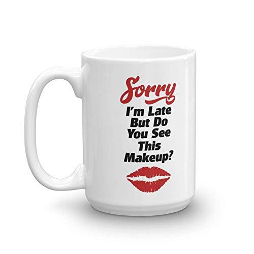 IUBBKI Sorry I'm Late - Taza de regalo para cosméticos y artistas de maquillaje que aman líquido, mate, rojo y rosa (15 onzas)