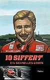 Jo Siffert: Ein schnelles Leben - Gilles Liard