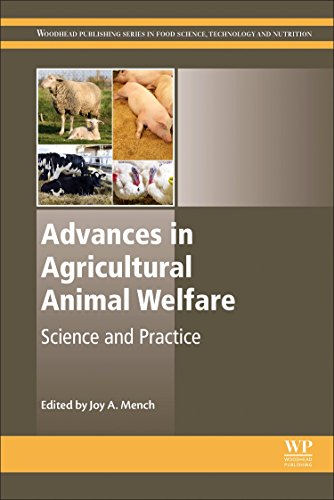 Advances in Agricultural Animal Welfare: Science and Practice (Woodhead Publishing Series in Food Science, Technology and Nutrition)
