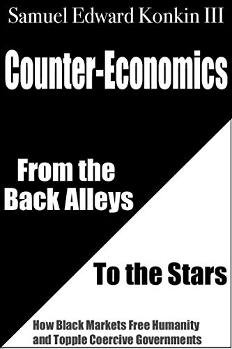 Counter-Economics: From the Back Alleys to the Stars (English Edition)